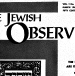 The Jewish Observer Vol. 1 No. 6 March 1964/Nisan 5724